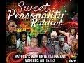 sweet personality riddim mix natures way ent reggae @maticalise