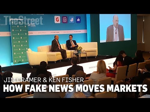 Jim Cramer & Ken Fisher | How Fake News Moves Markets