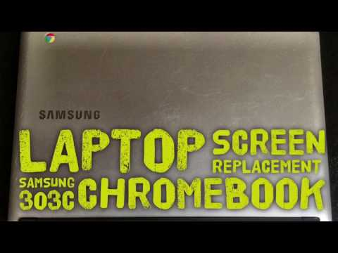 Laptop Screen Replacement / How To Replace Laptop Screen: Samsung 303C Chromebook