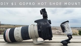 How to: DIY $1 GoPro Hot Shoe Mount (2 Variations) / Photography Diary