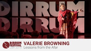 Valerie Browning | Lessons from the Afar | #dirrumfestivalCBR 2019