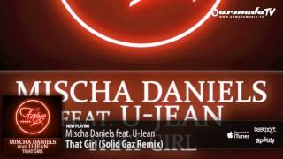 Mischa Daniels feat. U-Jean - That Girl (Solid Gaz Remix)