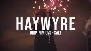 DIIIP INIMICVS - SALT |  FREESTYLE HIP HOP DANCE BY HAYWYRE