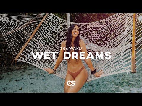 Tre Ward - Wet Dreams