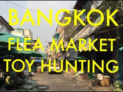 BANGKOK FLEA MARKET TOY HUNTING for BOOTLEG TOYS 2017