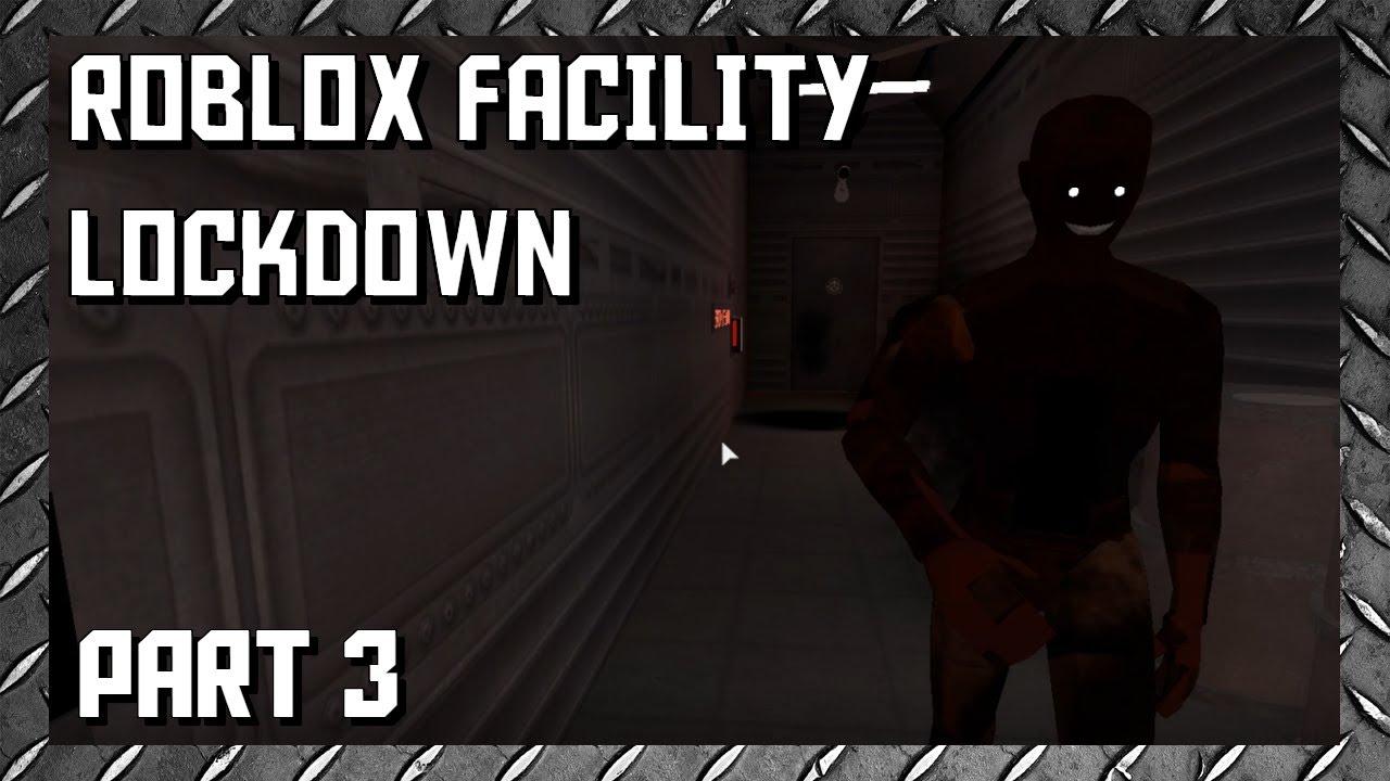 Roblox Facility Lockdown Part 3!