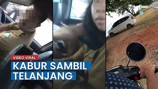 VIRAL Video Dua ASN Kepergok Mesum Di Dalam Mobil, Kabur Sambil Telanjang