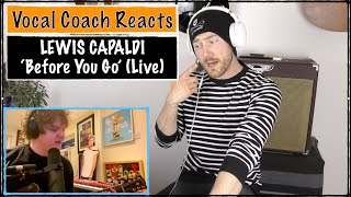 VOCAL COACH REACTS to Lewis Capaldi - 'Before You Go' (Live on The Late Late Show)