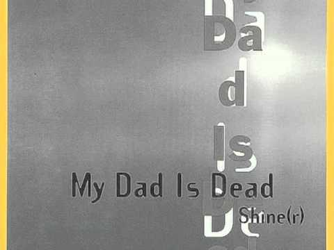 Nothing Special - My Dad Is Dead - Shine(r)