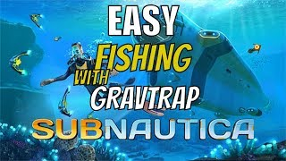 Subnautica Easy Fishing - Eat to Survive with the GravTrap