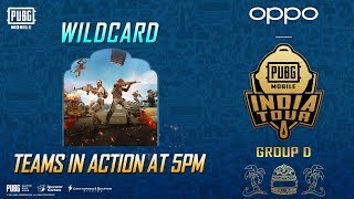 OPPO X PUBG MOBILE India Tour - Group D | Wild Card