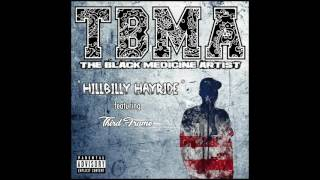 TBMA The Black Medicine Artist - HillBilly Hayride Feat. Third Frame
