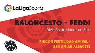 📺 División de Honor de Baloncesto en Silla de Ruedas | Rincón Fertilidad Amivel - BSR AMIAB Albacete