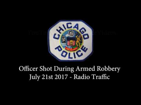 Radio Traffic: Chicago Officer Shot During Robbery