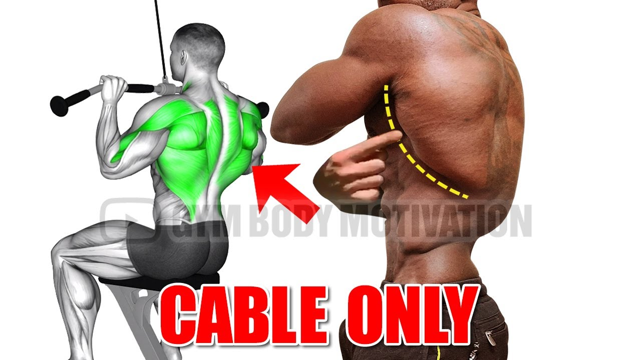 6 Cable Exercises For a Bigger Back - Gym Body Motivation