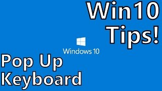 Windows 10 Tips: Automatic On Screen Keyboard in Desktop Mode