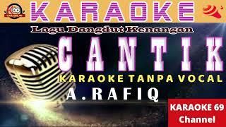 Cantik Karaoke Version /Dangdut Kenangan /A Rafiq