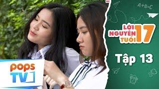 Lời Nguyền Tuổi 17 - Tập 13 Full - Phim Tình Cảm Học Đường Vui Nhộn - POPS TV