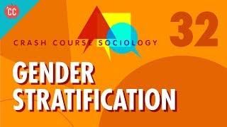 Gender Stratification: Crash Course Sociology #32