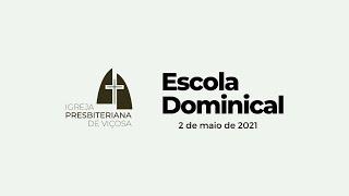 Escola Dominical IPV (02/05/2021)