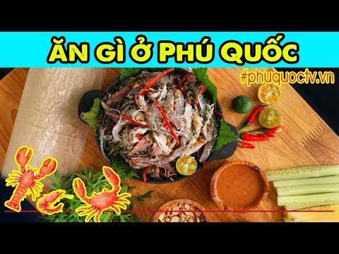 Du lịch Phú Quốc ăn gì? - Những món ăn ngon nhất Phú Quốc - Ẩm thực Phú Quốc ngon bổ rẻ