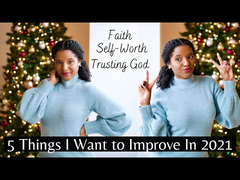 5 Things I Want to Improve in 2021   Faith, Self-Worth & Trusting God