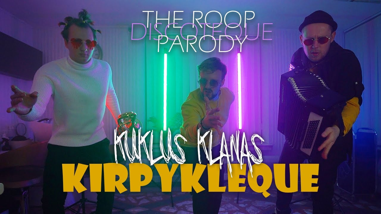 KUKLUS KLANAS  - KIRPYKLEQUE (The Roop Discoteque Eurovision 2021 Parody)