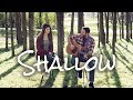 Lady Gaga Bradley Cooper Shallow A Star Is Born Chaz Mazzota And Madison Walters Cover mp3
