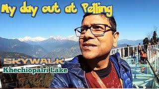 How I toured Pelling Sikkim   Skywalk   Kechiopalri Lake