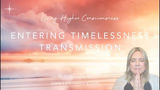 Entering Timelessness Transmission