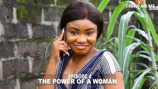 THE POWER OF A WOMAN - SIRBALO AND BAE (episode 5)