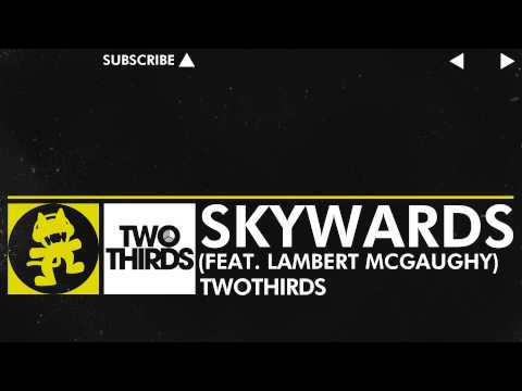 [Electro] - TwoThirds - Skywards (feat. Lambert McGaughy) [Monstercat Release]
