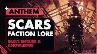 ANTHEM LORE    SCARS Faction