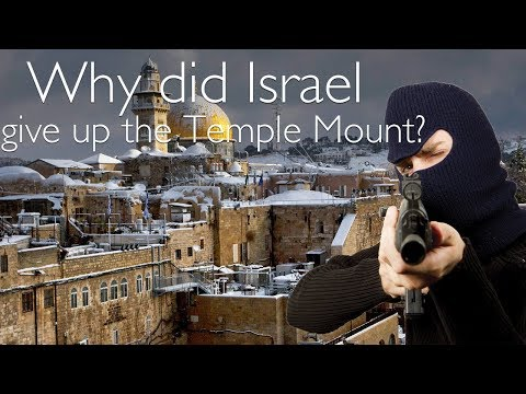 A MUST Watch - Why did Israel give up the Temple Mount?