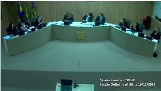 Sessão ordinária nº 96/2017 Transmissão na íntegra dos julgamentos do Tribunal Regional Eleitoral de Sergipe TRE-SE.