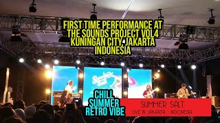 Summer Salt live in The Sounds Project Vol 4 - Jakarta Indonesia