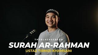 Surah Ar-Rahman * Ustaz Tirmizi Khamsani