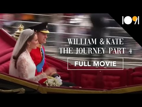 William & Kate: The Journey, Part 4 (FULL DOCUMENTARY)