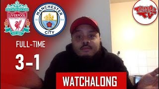 Liverpool 3-1 Man City | Live Watch Along With Troopz