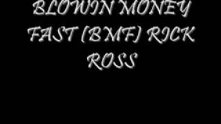 BLOWIN MONEY FAST (BMF) RICK ROSS