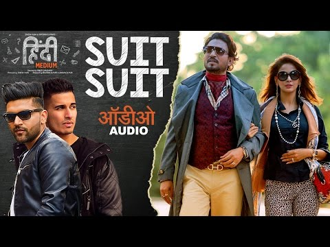 Suit Suit Full Audio Song | Hindi Medium | Irrfan Khan & Saba Qamar | Guru Randhawa | Arjun