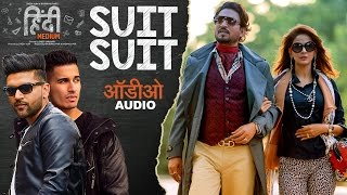 suit-suit-full-song-hindi-medium-irrfan-khan-saba-qamar-guru-randhawa-arjun