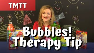 BUBBLES! Therapy Tip of the Week 3.19.14 from teachmetotalk.com