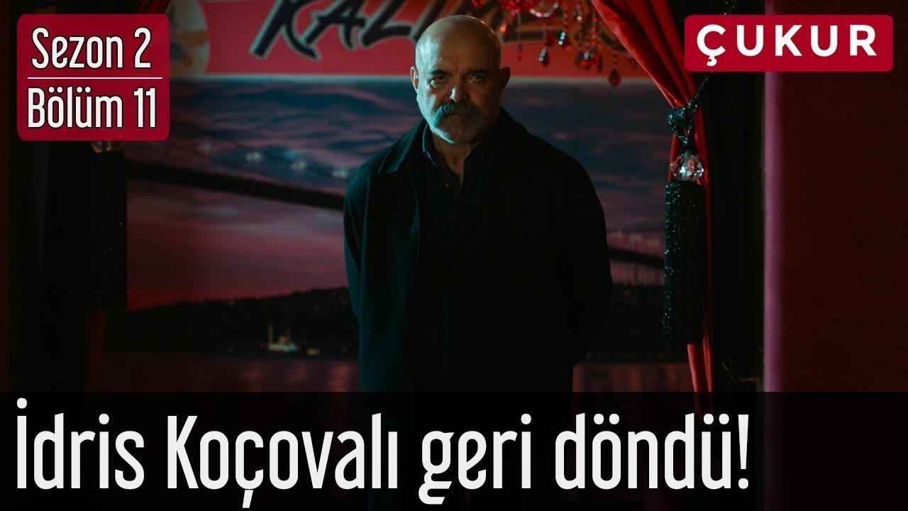 Çukur 2.Sezon 11.Bölüm - İdris Koçovalı Geri Döndü!