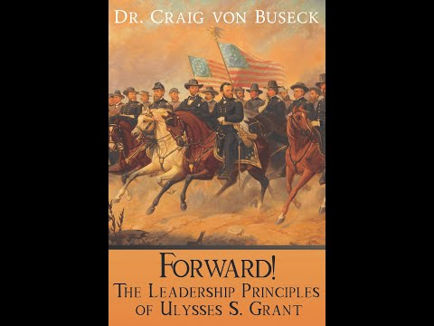 Stories & Myths: The Book Release Party for Forward! The Leadership Principles of Ulysses S. Grant