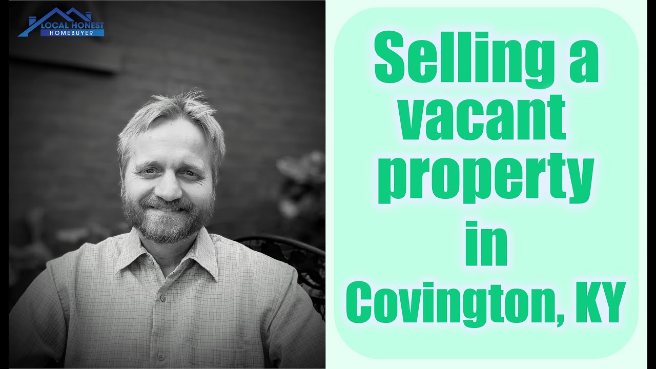 We Buy Vacant Houses Fast in Covington