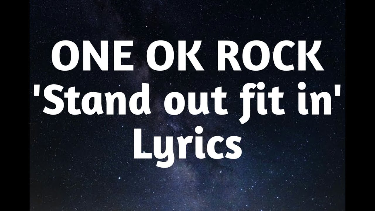 ONE OK ROCK - Stand Out Fit In (Lyrics)🎵