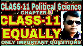 CLASS-11- Political Science Chapter:3 (EQUALLY)