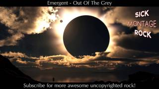 Emergent - Out Of The Grey | Sick Montage Rock