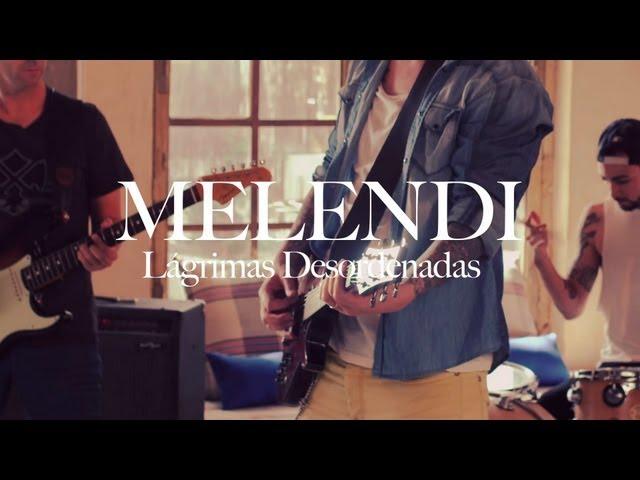 LÁGRIMAS DESORDENADAS - Melendi